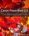 Camera Guide Book: Canon PowerShot G12: From Snapshots to Great Shots